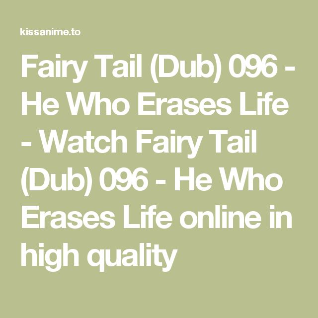 Fairy Tail (Dub) 096 - He Who Erases Life - Watch Fairy Tail (Dub) 096 - He Who Erases Life online in high quality
