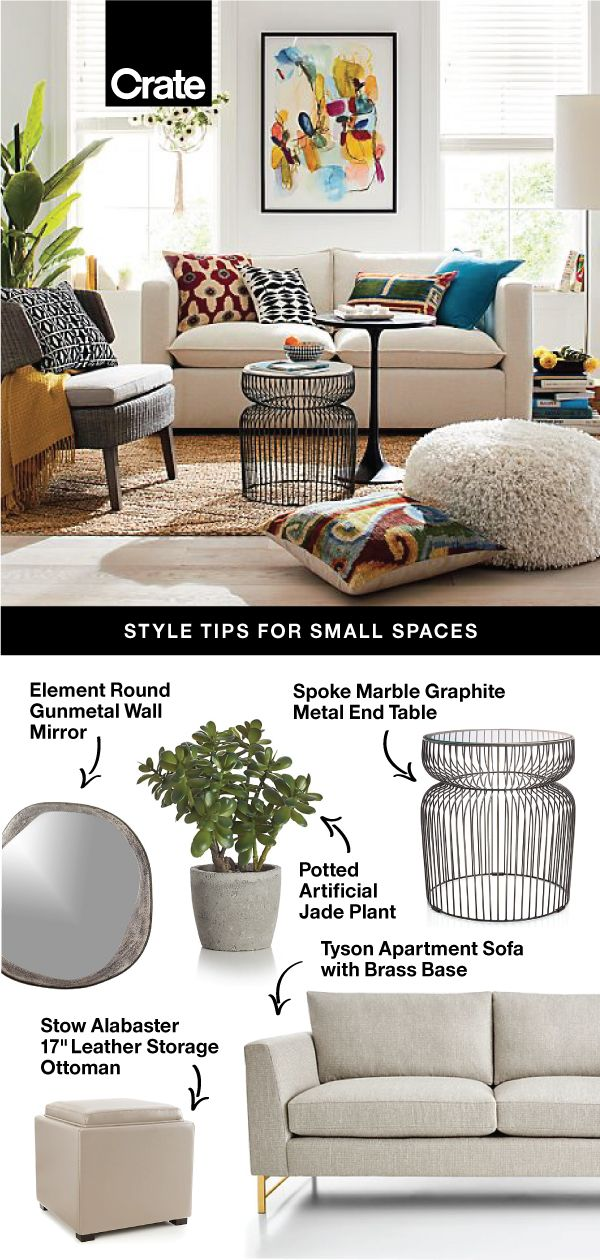 Top Tips For Decorating Small Spaces Crate And Barrel Decorating Small Spaces Living Room Decor Inspiration Living Room Decor Tips for small living room
