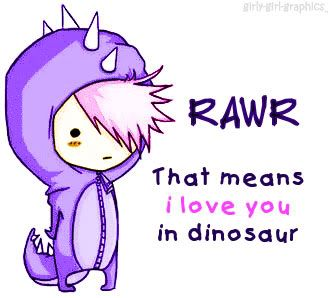 Rawr has many definitions, even dinosaurs get mixed up .3.
