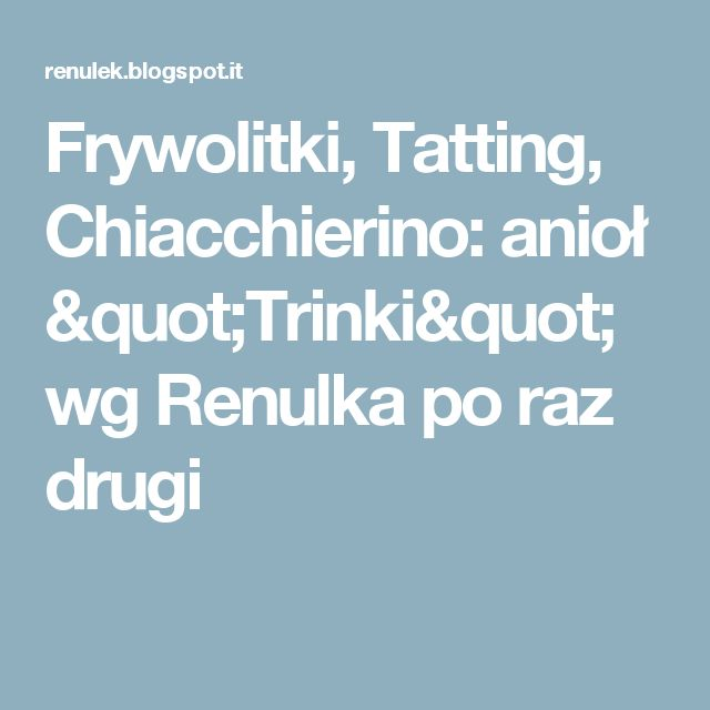"Frywolitki, Tatting, Chiacchierino: anioł ""Trinki"" wg Renulka po raz drugi"