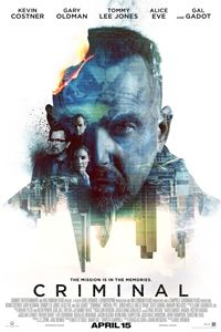 Criminal - loved it! Very creative, lots of action, lots of butt-kicking. Kevin Costner is amazing.