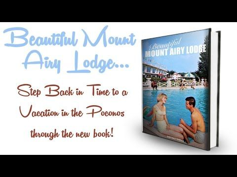 Retro Travel to Mount Airy Lodge in New Book | Indiegogo