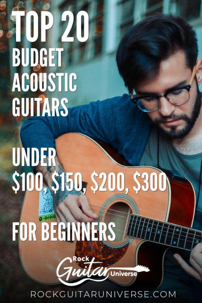 Top 20 Budget Acoustic Guitars Under 100 150 200 300 For Beginners Rock Guitar Universe Guitar Easy Guitar Songs Acoustic Guitar