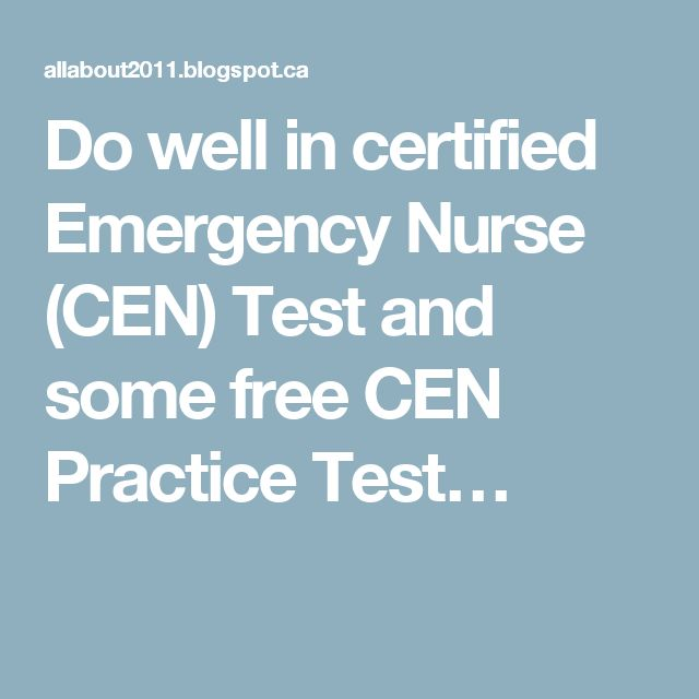 Do well in certified Emergency Nurse (CEN) Test and some free CEN Practice Test…