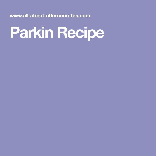 Parkin Recipe