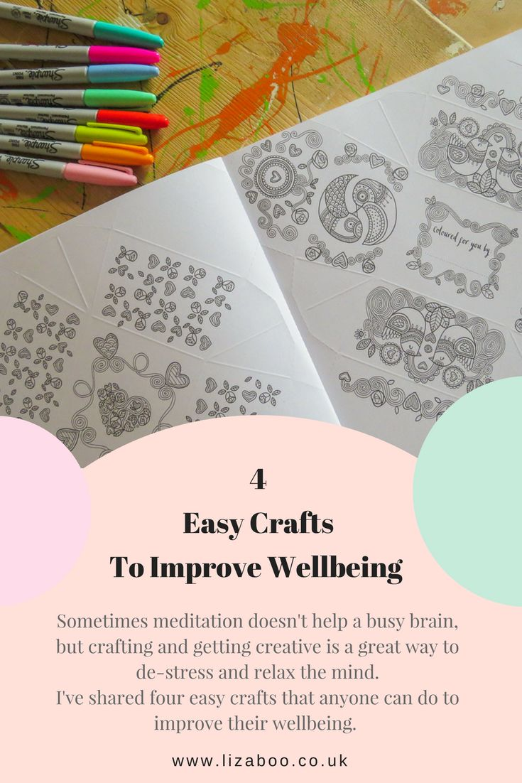 I've shared four easy creative crafts that anyone can do to help them relax and unwind.