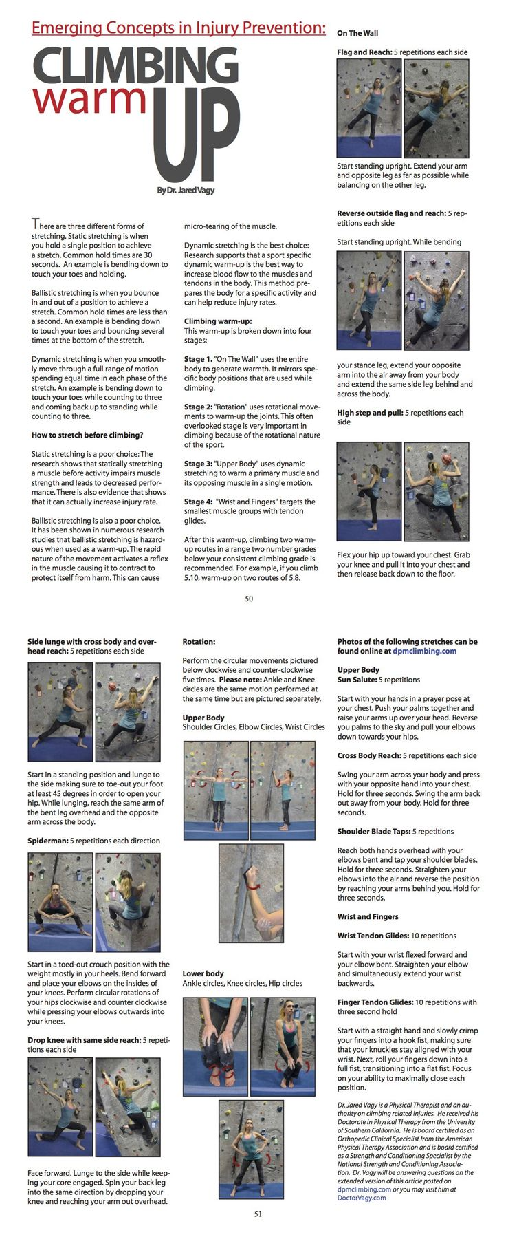 """This article shows you how to properly warm-up prior to climbing and is based on the latest research.  The warm-up is broken into four stages.  The first stage is """"on the wall"""" and uses the entire body to generate warmth while mirroring climbing positions.  The second stage is """"rotation"""" which uses circular movements to warm-up the joints.  There third stage is """"upper body"""" which uses dynamic stretching to warm-up the primary muscles used climbing.  The fourth stage is """"wrists and fingers""""…"""