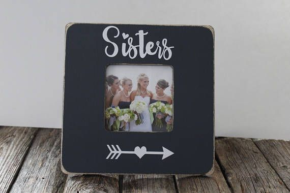 Sisters Picture Frame, Gift for Sister, Mothers Day Gift, Gift for mom, Favorite Sister Frame, Rustic Picture Frame