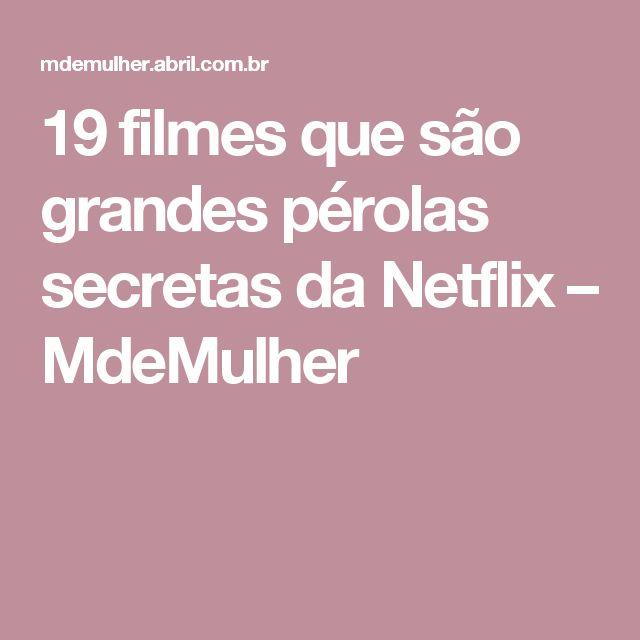 19 filmes que são grandes pérolas secretas da Netflix – MdeMulher