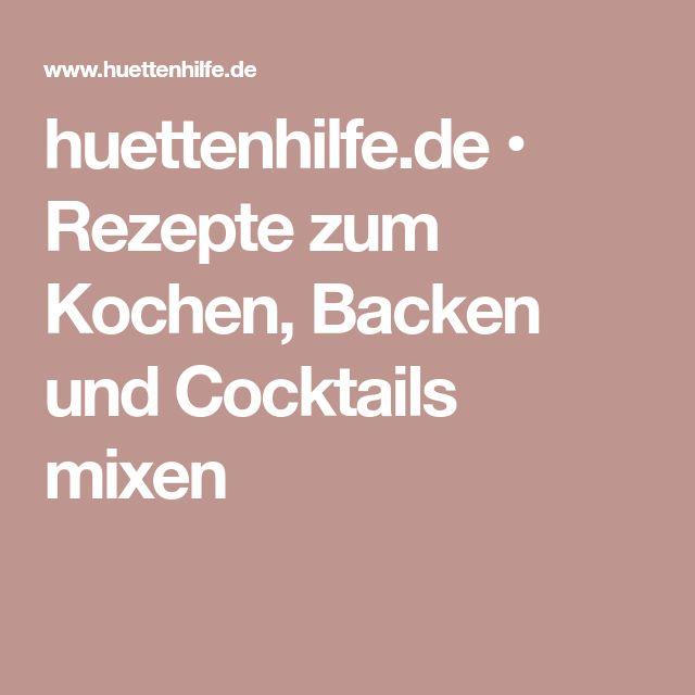 huettenhilfe.de • Rezepte zum Kochen, Backen und Cocktails mixen