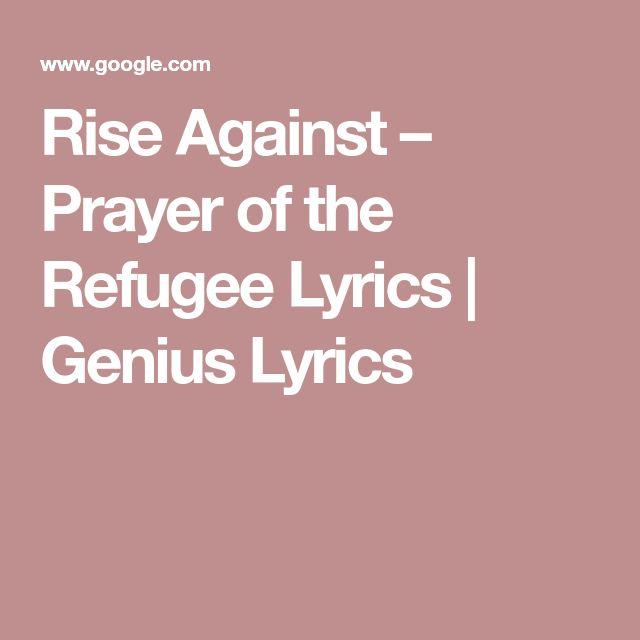 RiseAgainst – Prayer of the Refugee Lyrics | Genius Lyrics