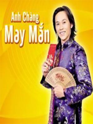 Live Show Hoài Linh 8 – Anh Chàng May Mắn - HD