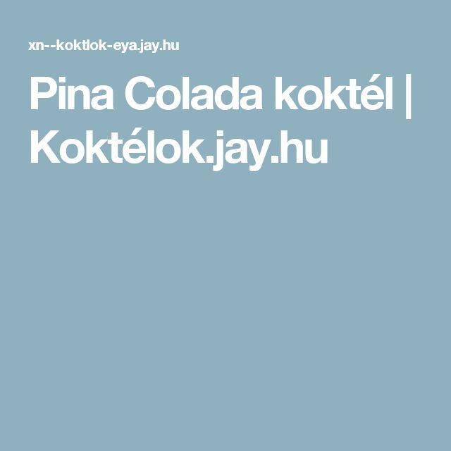 Pina Colada koktél | Koktélok.jay.hu