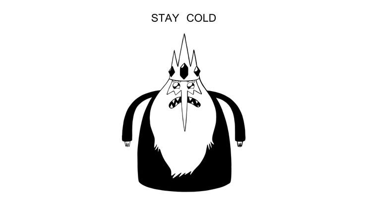 """Ice King says: """"Stay Cold"""""""