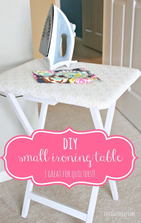 Perfect for my sewing projects!!! diy small ironing table : like a saturday