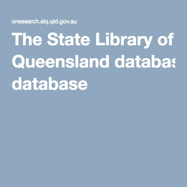 The State Library of Queensland database