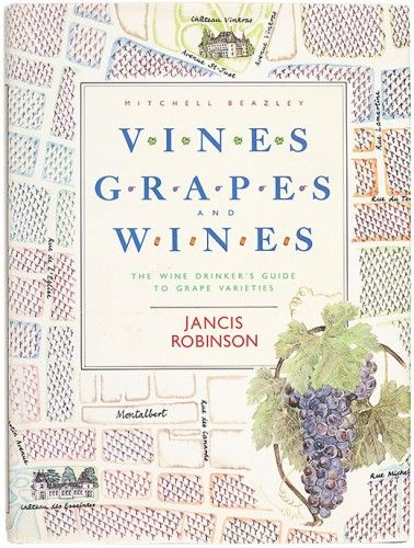 ROBINSON, Jancis. Vines, Grapes and Wines. The Wine Drinker's Guide to Grape Varieties.  Mitchell Beazley. 1986.