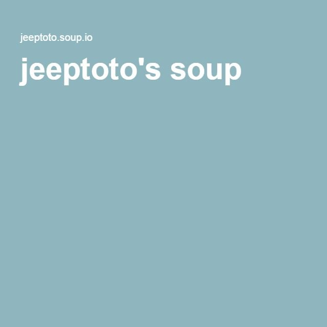 jeeptoto's soup