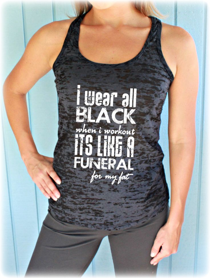Burnout Workout Tank Top. Inspirational Quote. I Wear All ...