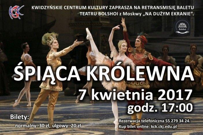 Retransmisja baletu Śpiąca Królewna, 7.04.2017 r.