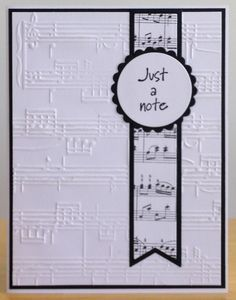 "handmade ""Note""card by jenn47 ... black and white ... embossing folder sheet music background with banner of printed sheet music ... pun intended ..."