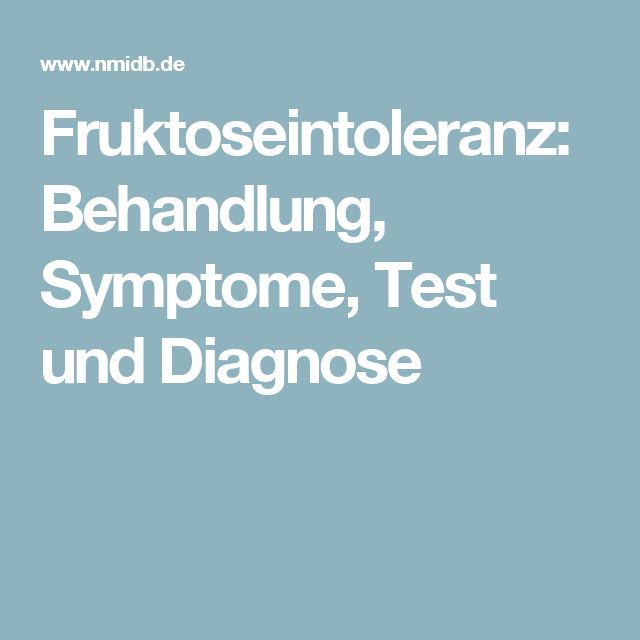 Fruktoseintoleranz: Behandlung, Symptome, Test und Diagnose
