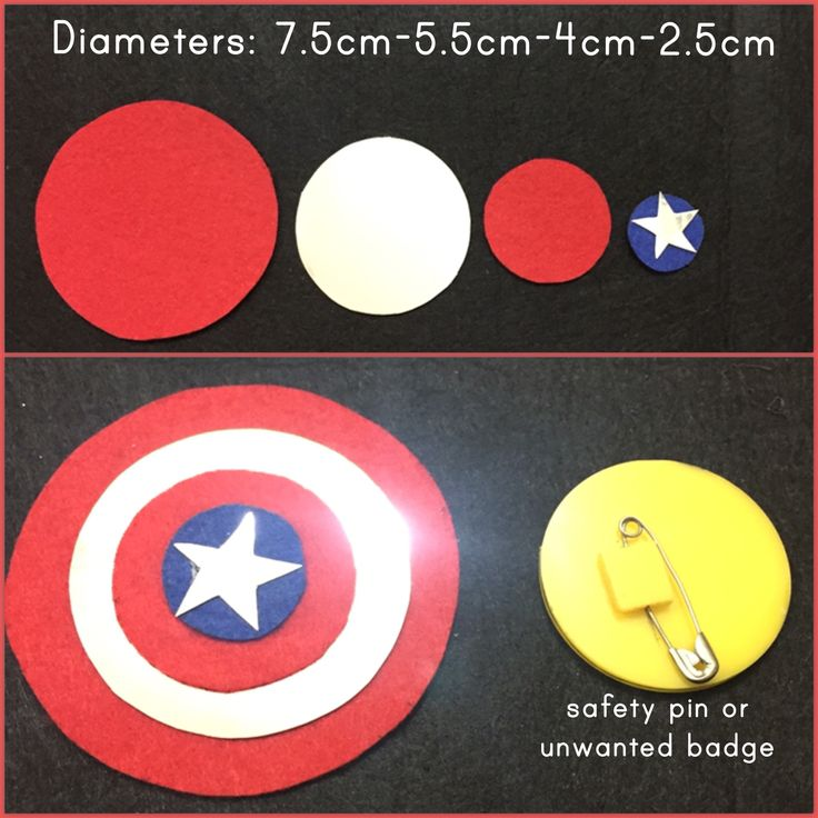 Captain America's Shield: I used red and blue felt and silver card sheet for the circles. The five corners of the star must touch the smallest circle's edges. Hot glue or any fabric adhesive will work for this project.