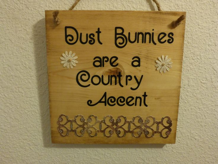 "Homemade wood sign ""Dust Bunnies are a Country Accent"" - home country farm decor gift fun by PatchofHeavenCountry on Etsy"