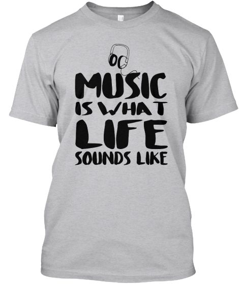 Teespring Men T-shirt -Music is what Life Sounds Like | Teespring