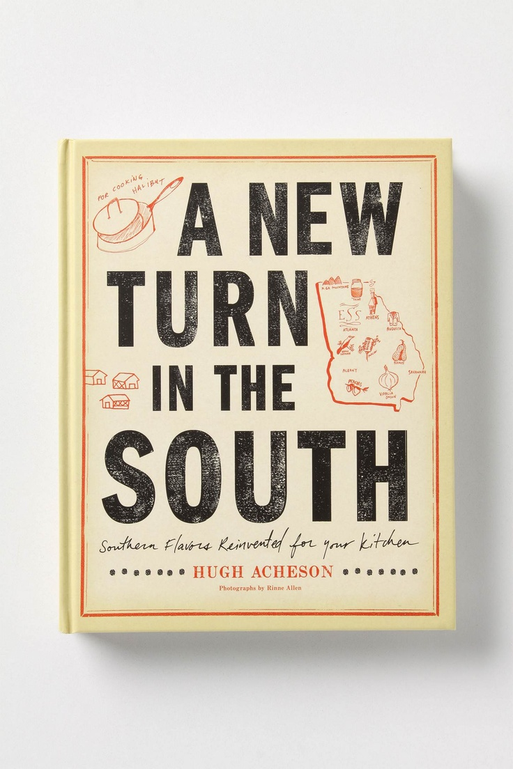 """Want this cookbook.   """"A New Turn In The South: Southern Flavors Reinvented For Your Kitchen"""""""