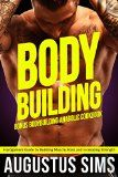 Bodybuilding: Hardgainers Guide to Building Muscle Mass and Increasing Strength  Scrawny to Brawny Skinny Guys Edition (BONUS Bodybuilding Workout Bodybuilding Diet Bodybuilding Cookbook)