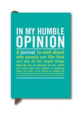 In My Humble Opinion Mini Journal