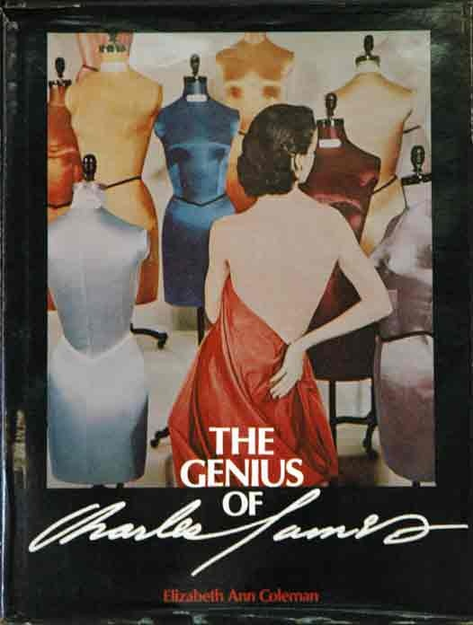 The Genius of Charles James by Elizabeth Ann Coleman
