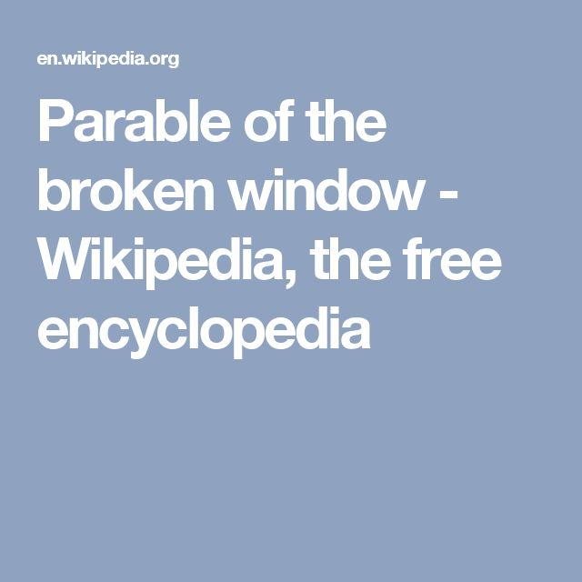 Parable of the broken window - Wikipedia, the free encyclopedia