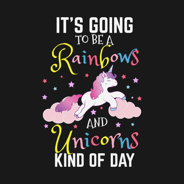 Check Out This Awesome Unicorn It 27s Going To Be A Rainbows And
