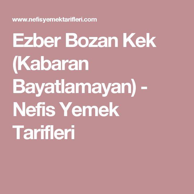 Ezber Bozan Kek (Kabaran Bayatlamayan) - Nefis Yemek Tarifleri