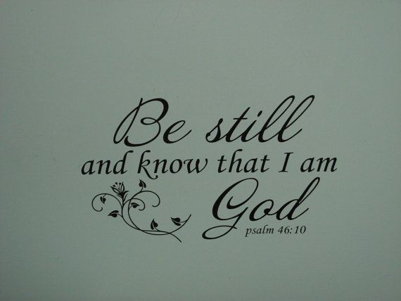 Be Still And Know That I Am God, Psalm 46:10, Matte Finish
