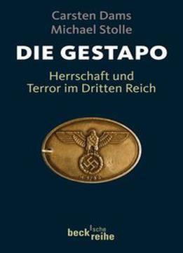 Die Gestapo: Herrschaft Und Terror Im Dritten Reich free ebook