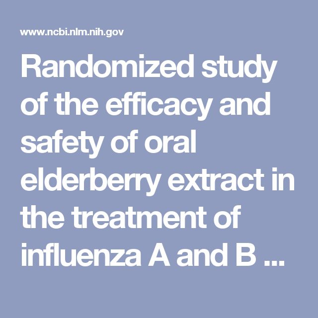Randomized study of the efficacy and safety of oral elderberry extract in the treatment of influenza A and B virus infections. - PubMed - NCBI