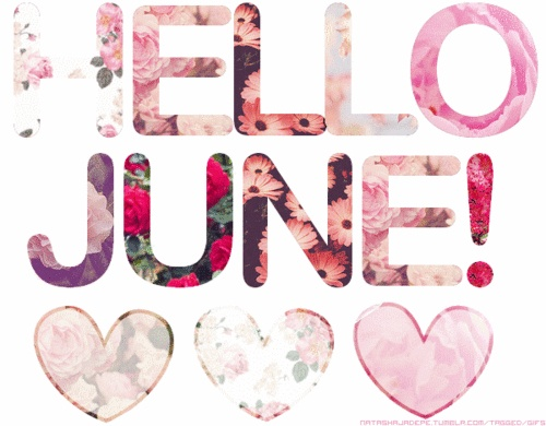 Hello June even though its like the middle of the month :p oh well