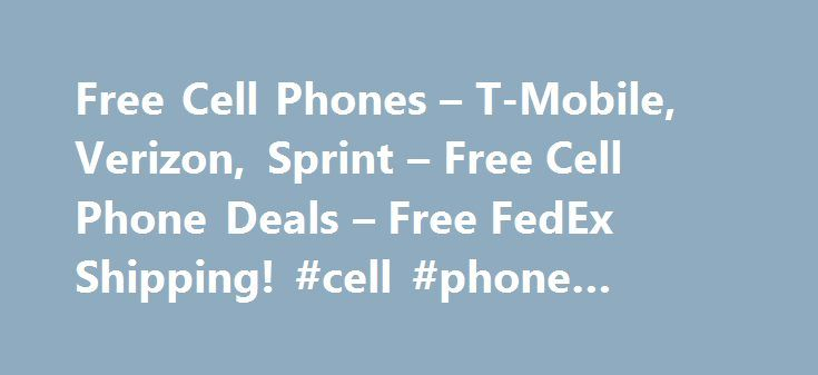 Free Cell Phones – T-Mobile, Verizon, Sprint – Free Cell Phone Deals – Free FedEx Shipping! #cell #phone #online #store http://mobile.remmont.com/free-cell-phones-t-mobile-verizon-sprint-free-cell-phone-deals-free-fedex-shipping-cell-phone-online-store/  The Story of YouNeverCall. YouNeverCall was born 8 years ago to revolutionize online cell phone sales with great prices and 'extreme customer service '. We first focused on wireless PDA phones like RIM Blackberry and T-Mobile Sidekick – then…