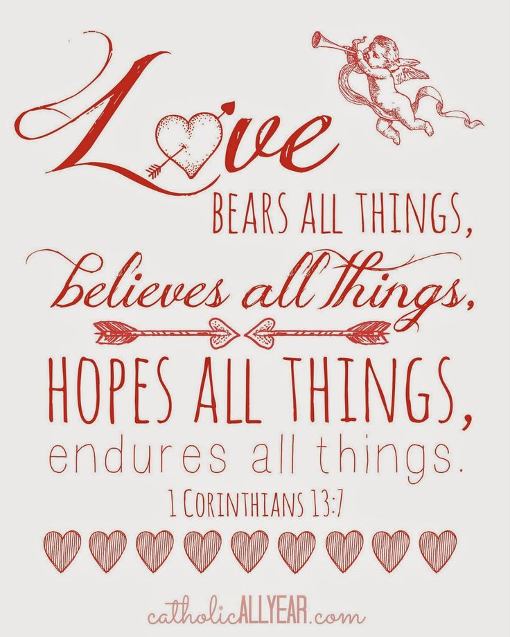 """Catholic All Year: Seven Free Printable Catholic Valentines """"love bears all things, believes all things, hopes all things, endures all things."""" -1 Corinthians 13:7 (on white)"""
