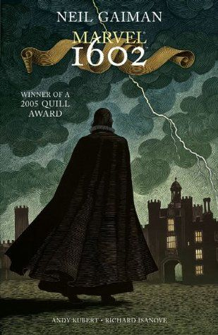 「Marvel 1602」written by Neil Gaiman, illustrated by Andy Kubert | Currently Reading::13/02/14 – 17/02/14