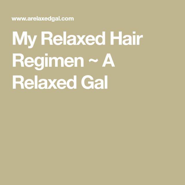 My Relaxed Hair Regimen ~ A Relaxed Gal