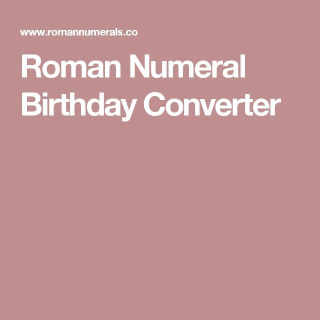 Roman Numeral Birthday Converter