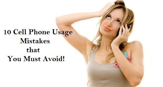 10 Cell Phone Usage Mistakes You Must Avoid! - Mach Machines
