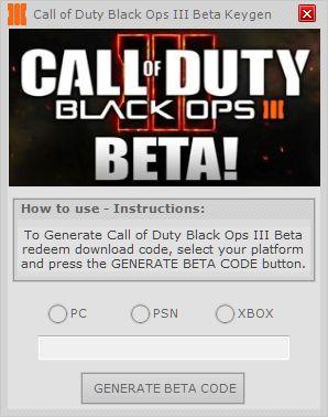 Call of Duty Black Ops 3 Beta Keygen download online, Full version of Call of Duty Black Ops 3 Beta Keygen no survey. Get Call of Duty Black Ops 3 Beta Keygen updated Call of Duty Black Ops 3 Beta Keygen. Working Call of Duty Black Ops 3 Beta Keygen
