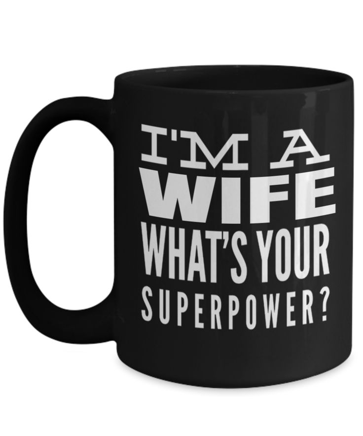 Best Wife Coffee Mug - Anniversary Gifts For Wife - Best Gift Ideas For Wife - 15 oz Wife Coffe Mug - Gifts For Wife Birthday - I Am A Wife Whats Your Superpower