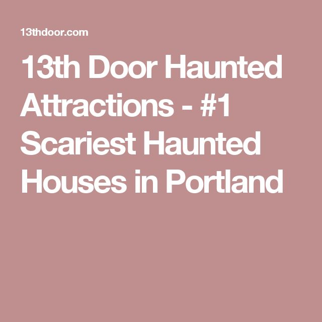 Top 25 best scariest haunted house ideas on pinterest for 13th door haunted house