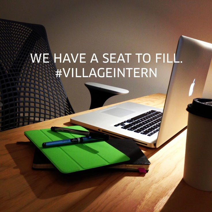 We have a seat to fill. Are you the next #villageintern? Tweet us at @villageandco for more details.